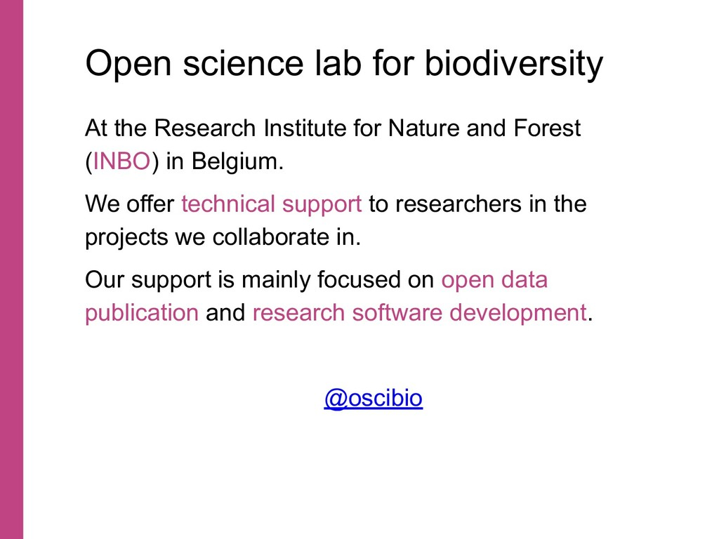 Open science lab for biodiversity At the Resear...