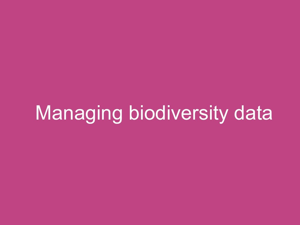 Managing biodiversity data