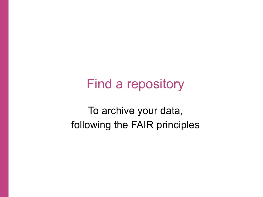 Find a repository To archive your data, followi...