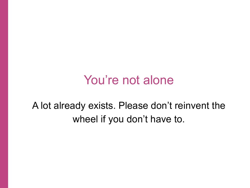 You're not alone A lot already exists. Please d...