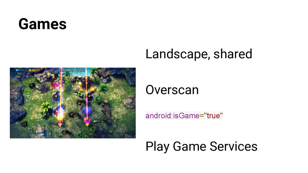 Games Landscape, shared Overscan android:isGame...