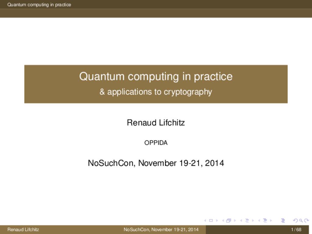 Quantum computing in practice Quantum computing...