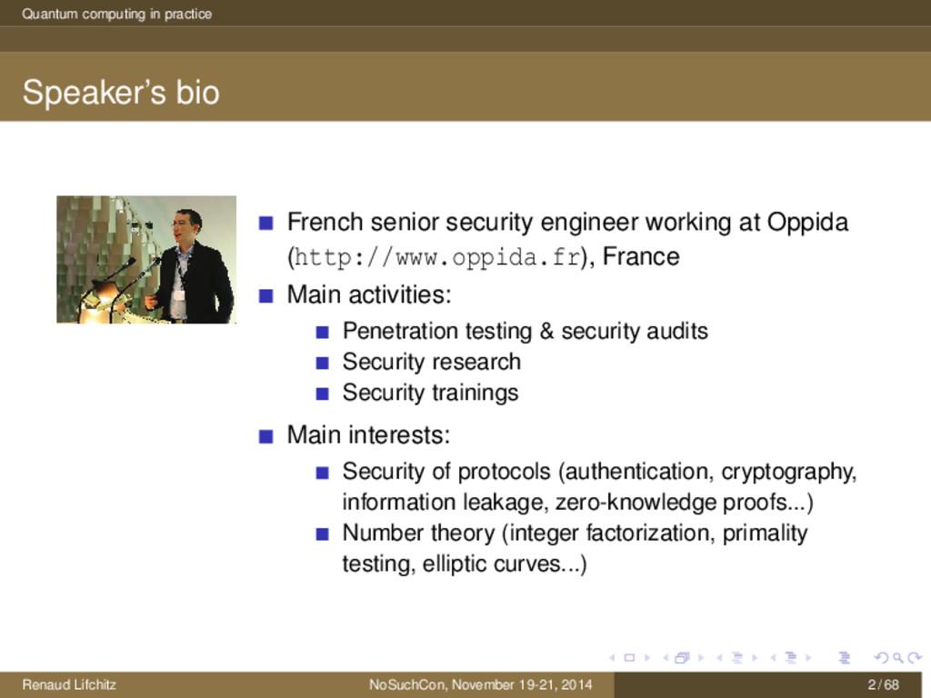 Quantum computing in practice Speaker's bio Fre...