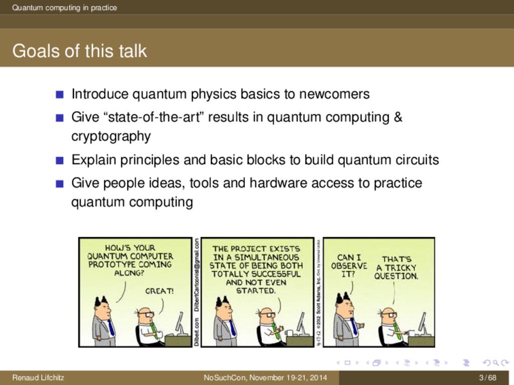 Quantum computing in practice Goals of this tal...