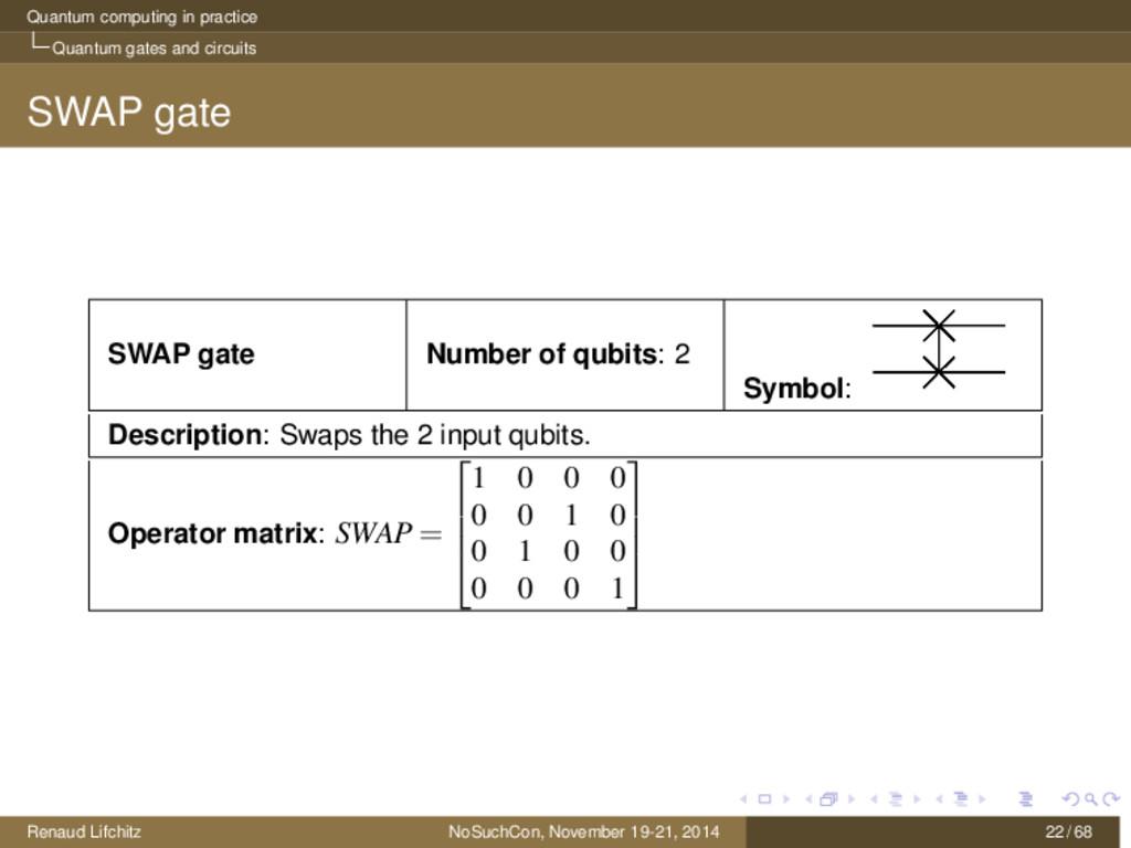 Quantum computing in practice Quantum gates and...