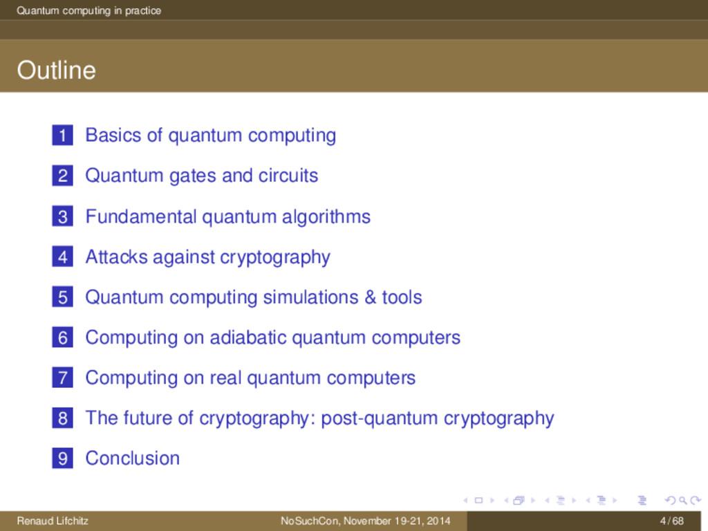 Quantum computing in practice Outline 1 Basics ...