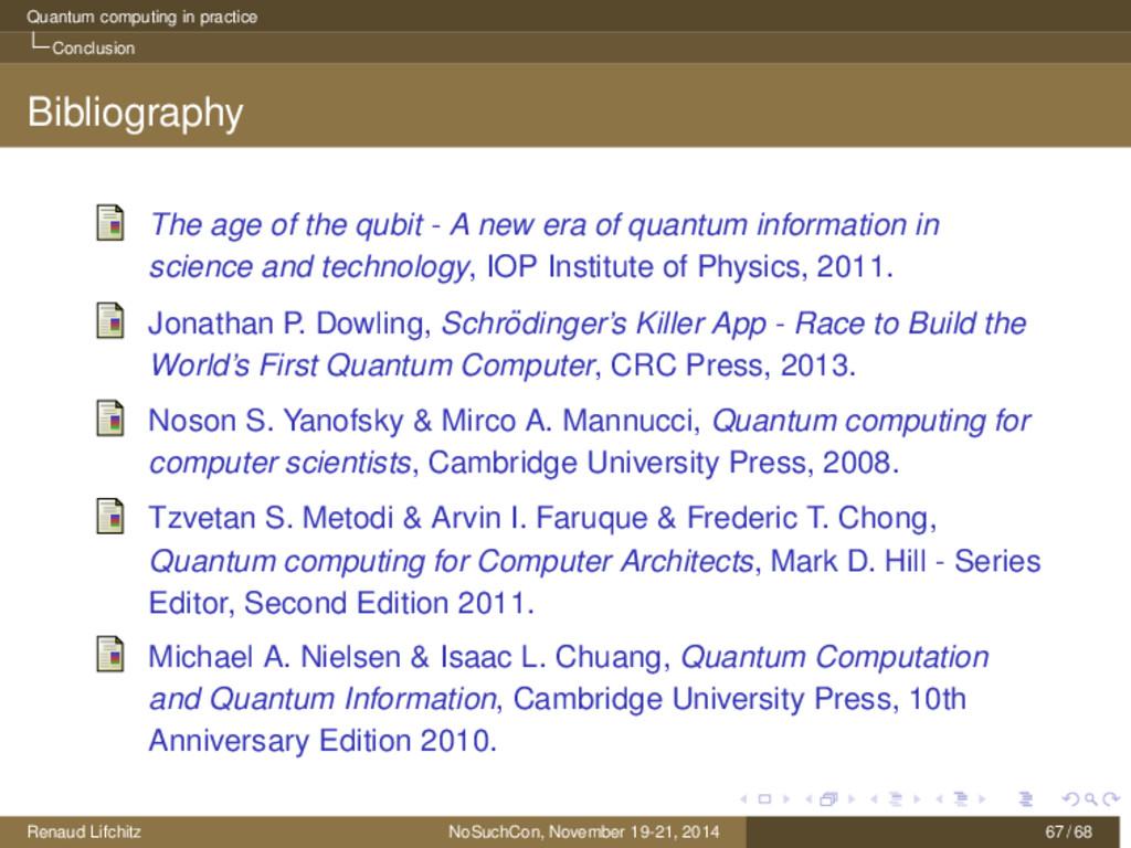 Quantum computing in practice Conclusion Biblio...
