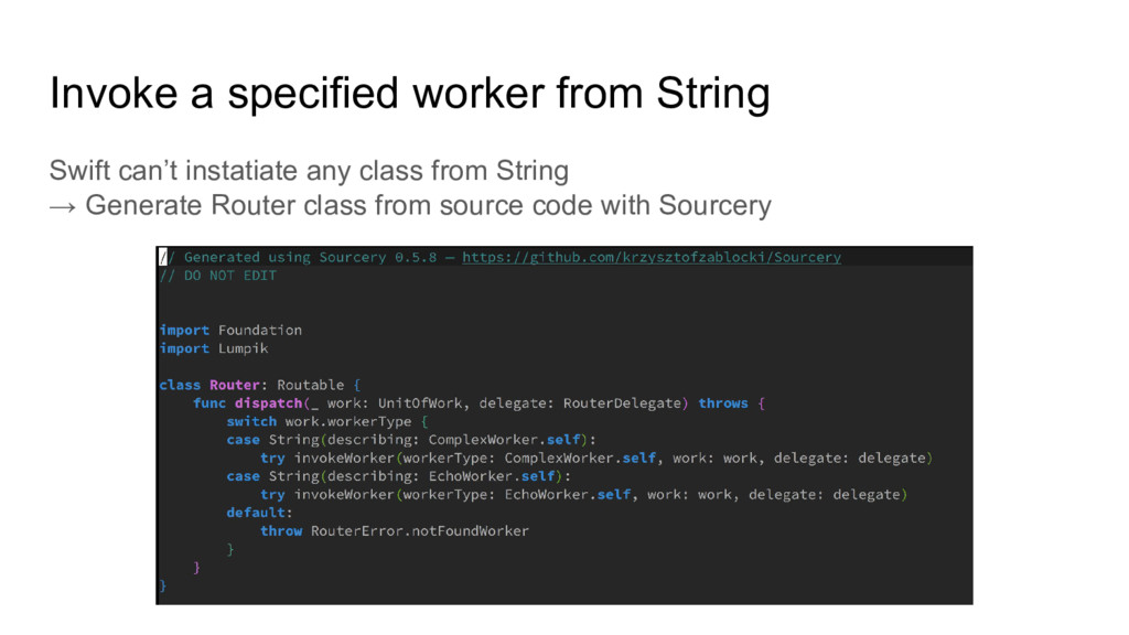 Invoke a specified worker from String Swift can...