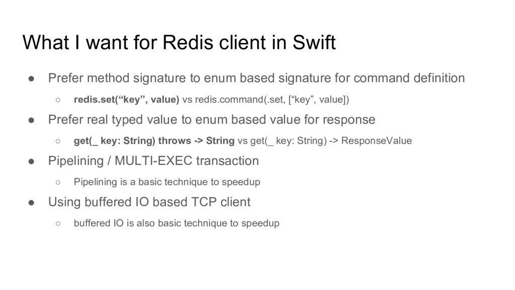 What I want for Redis client in Swift ● Prefer ...