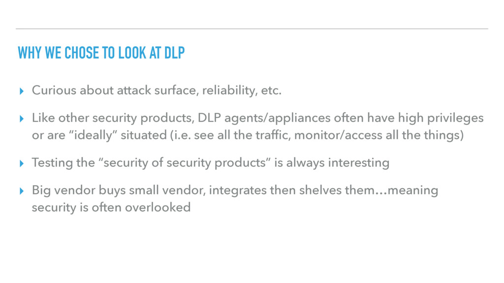 WHY WE CHOSE TO LOOK AT DLP ▸ Curious about att...