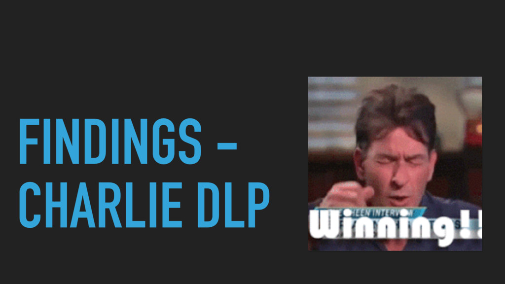 FINDINGS - CHARLIE DLP