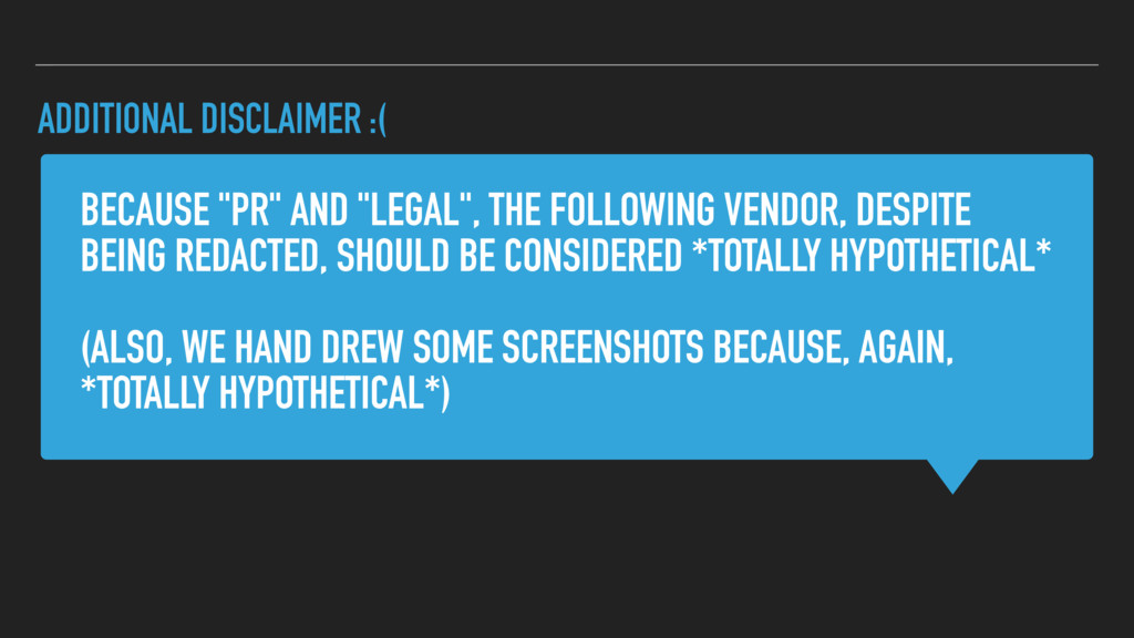 "BECAUSE ""PR"" AND ""LEGAL"", THE FOLLOWING VENDOR,..."