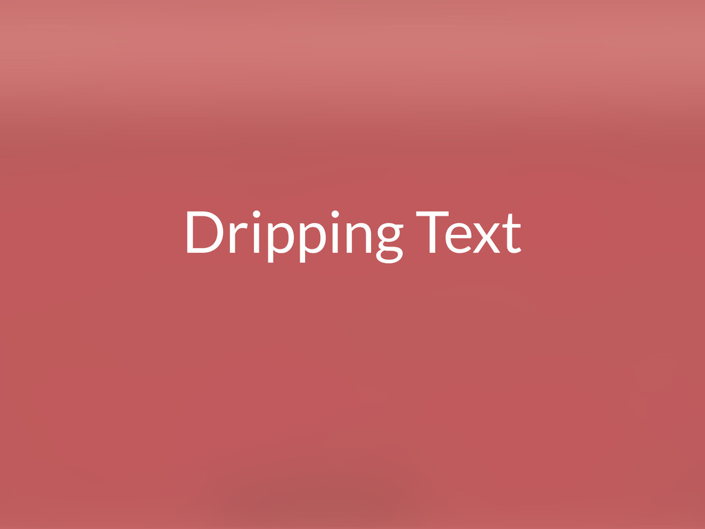 Dripping Text