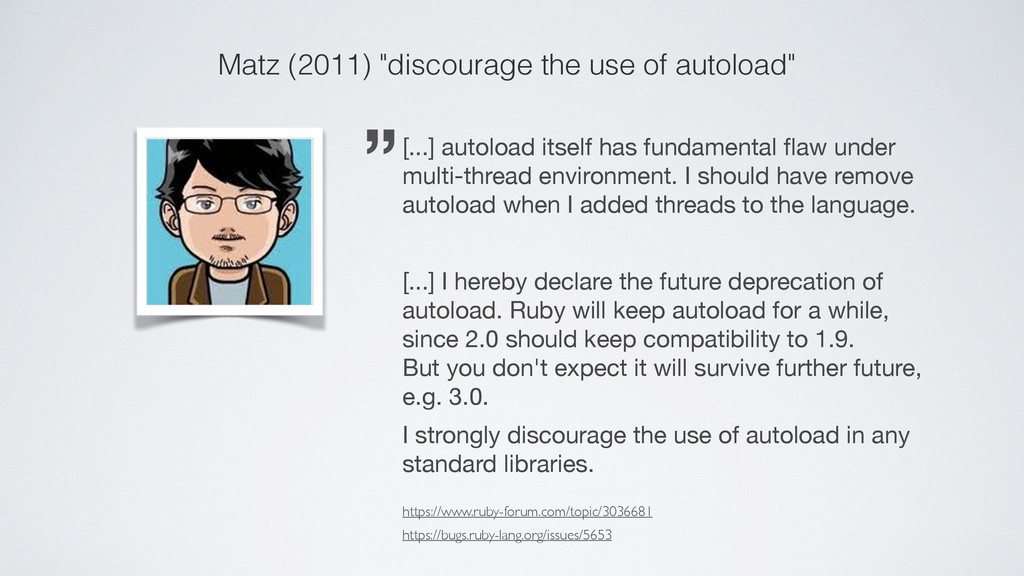 "Matz (2011) ""discourage the use of autoload"" [...."