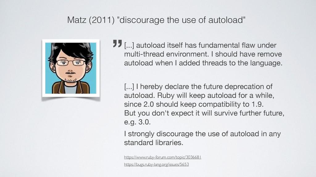"Matz (2011) ""discourage the use of autoload"" [...."
