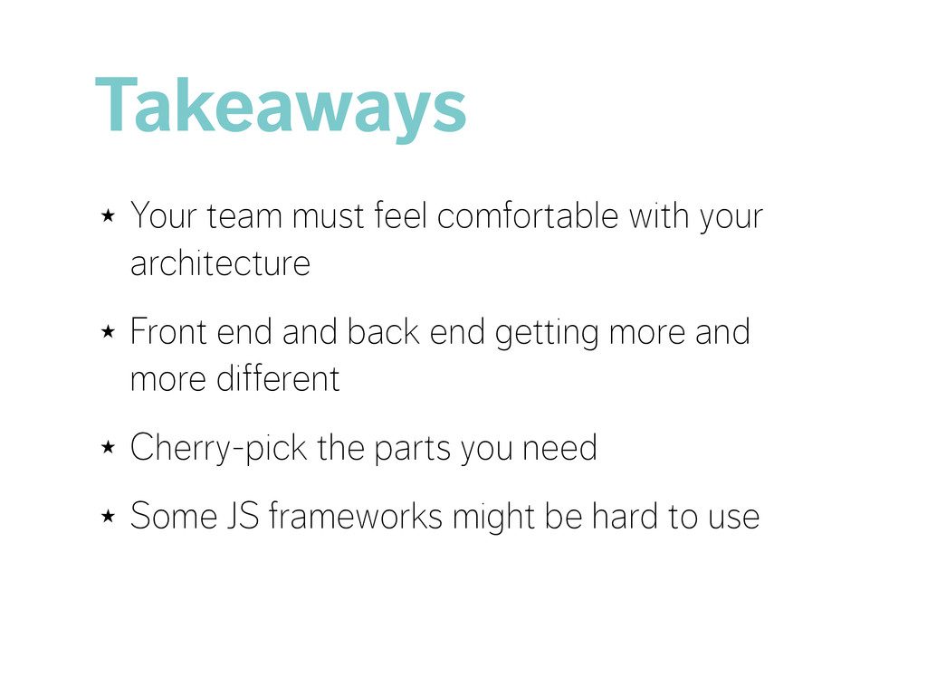 Takeaways ★ Your team must feel comfortable wit...