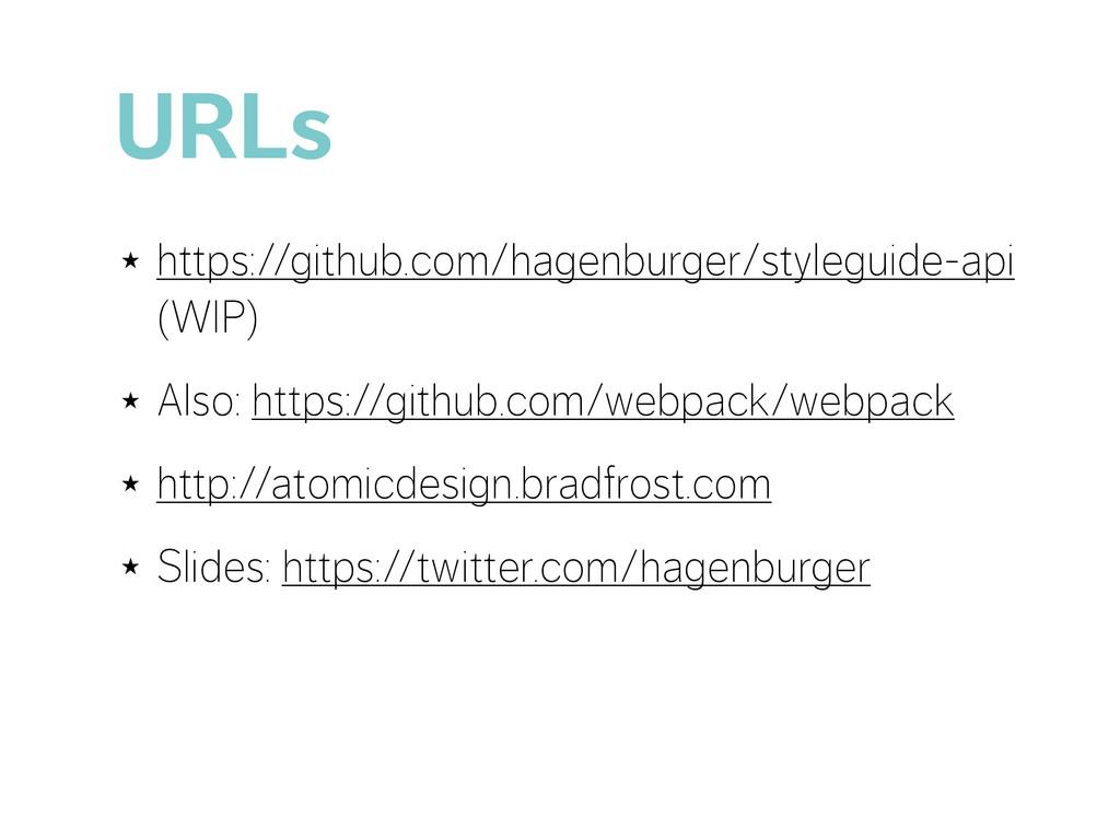 URLs ★ https://github.com/hagenburger/styleguid...