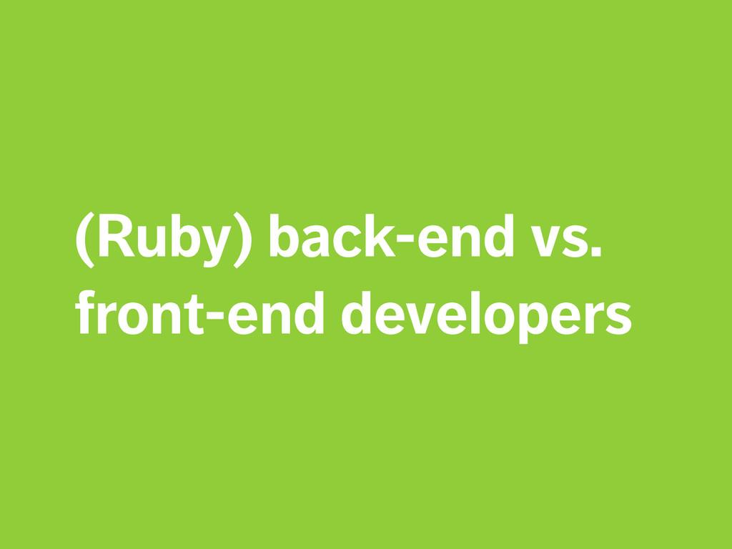 (Ruby) back-end vs. front-end developers