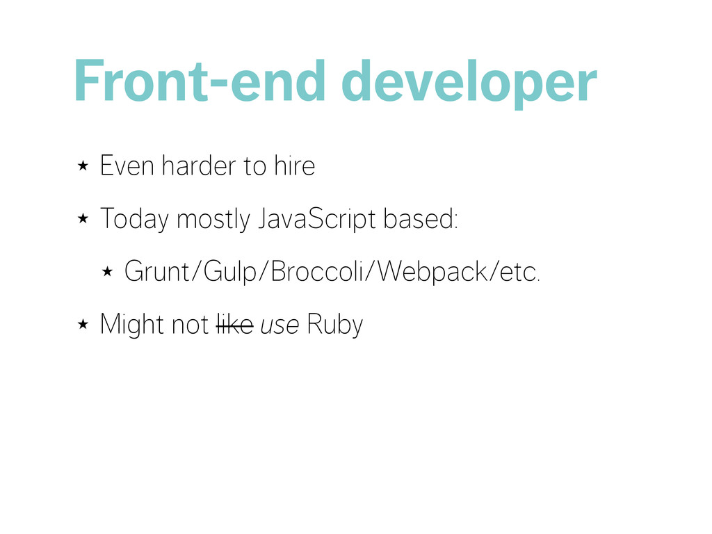Front-end developer ★ Even harder to hire ★ Tod...
