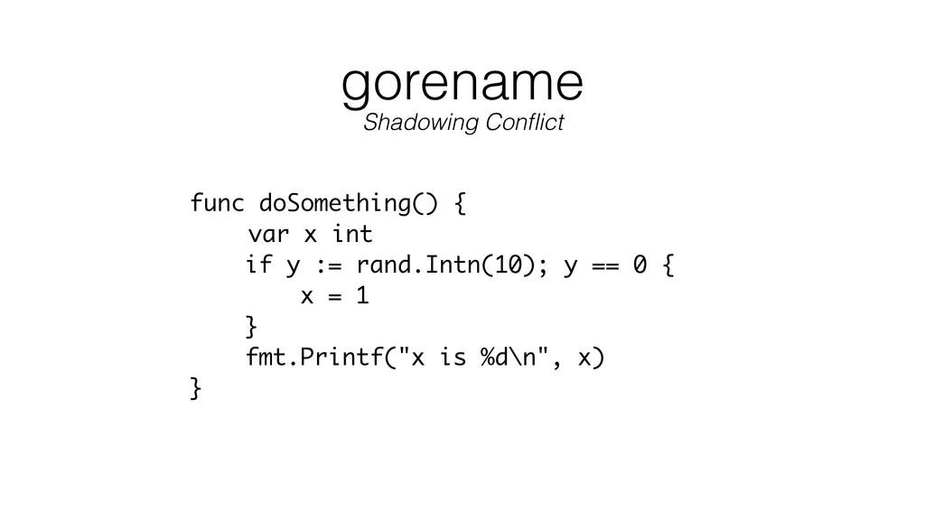 gorename func doSomething() { var x int if y :=...