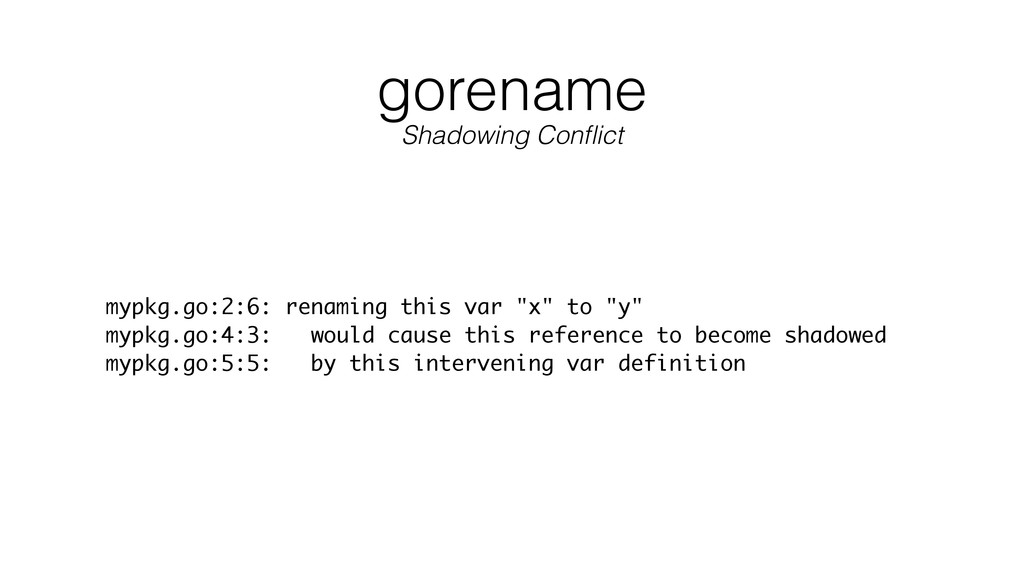"gorename mypkg.go:2:6: renaming this var ""x"" to..."