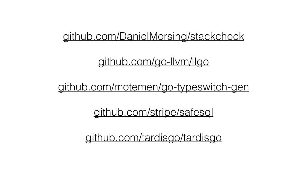 github.com/DanielMorsing/stackcheck github.com/...
