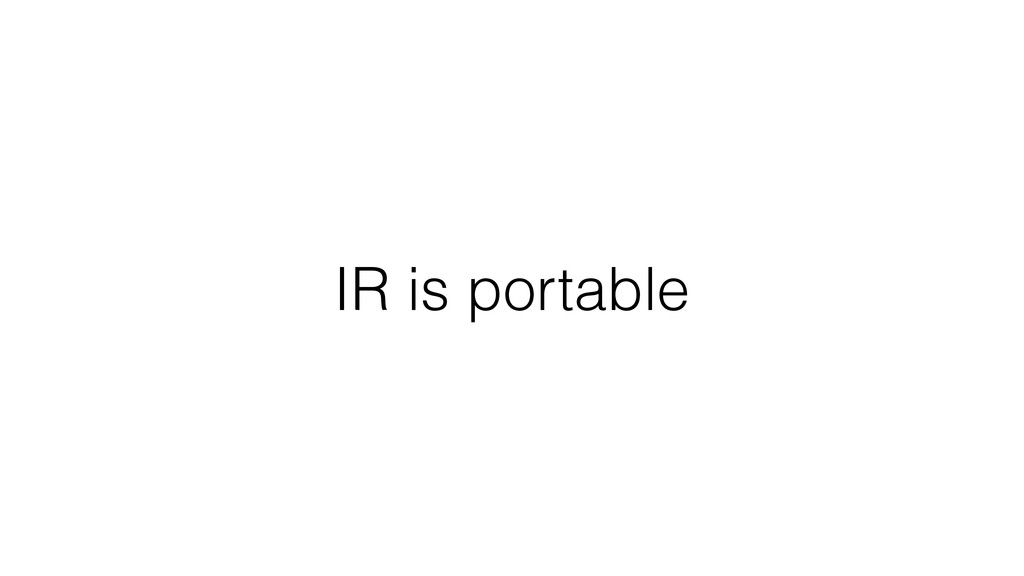 IR is portable