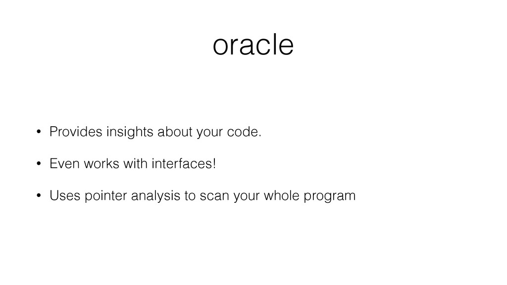 oracle • Provides insights about your code. • E...
