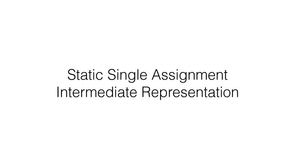 Static Single Assignment Intermediate Represent...