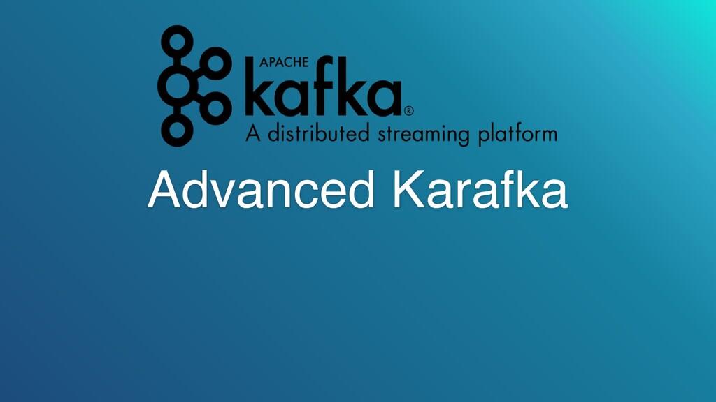 Advanced Karafka
