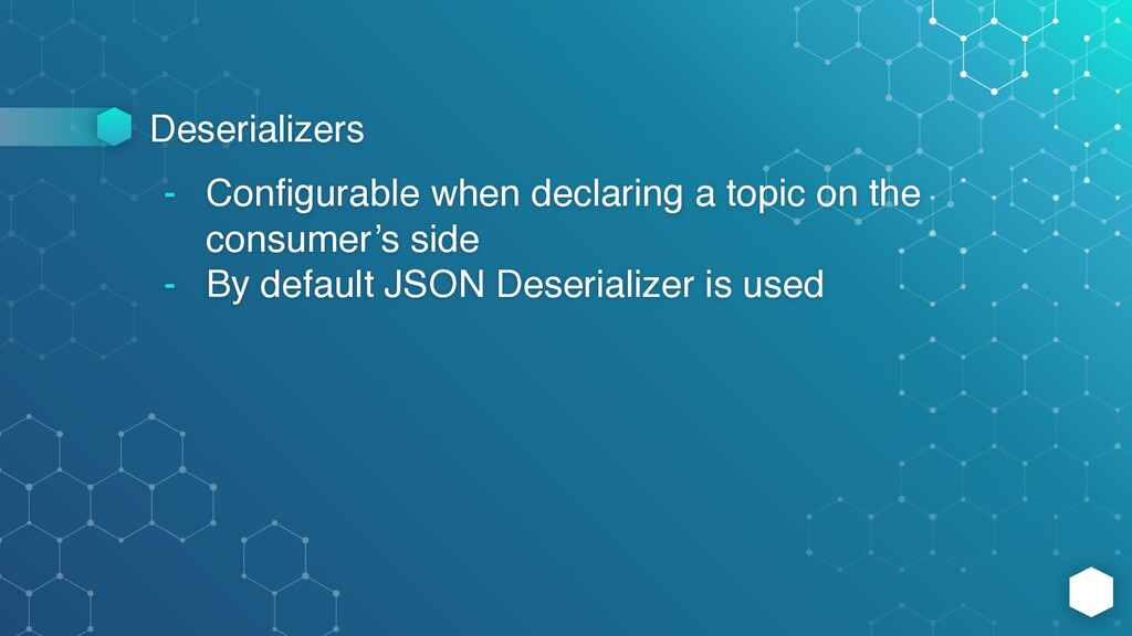 Deserializers - Configurable when declaring a t...