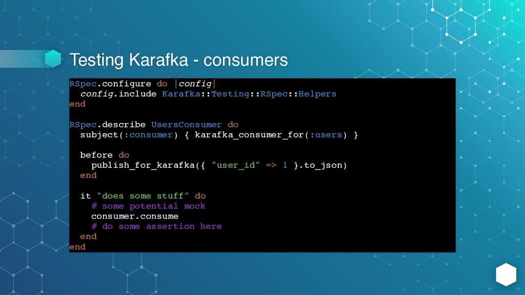 Testing Karafka - consumers RSpec.configure do ...