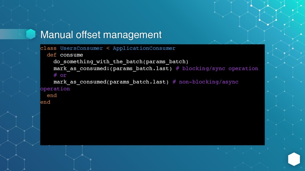 Manual offset management class UsersConsumer < ...