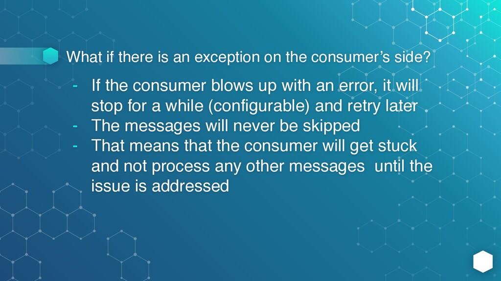 What if there is an exception on the consumer's...