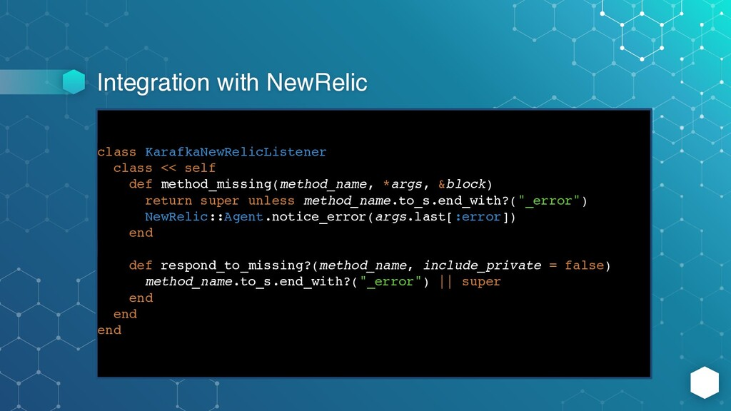 Integration with NewRelic class KarafkaNewRelic...