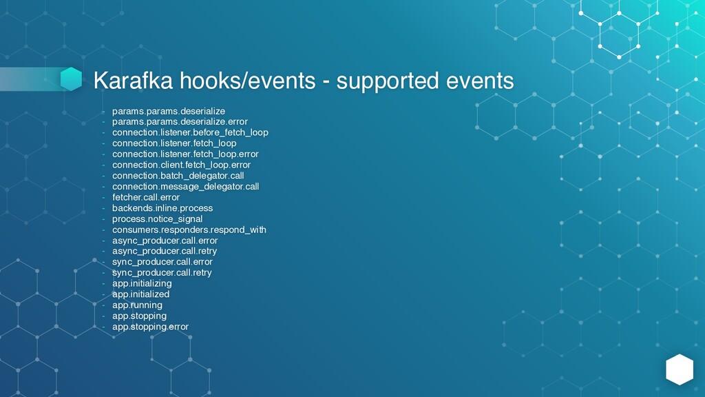 Karafka hooks/events - supported events - param...