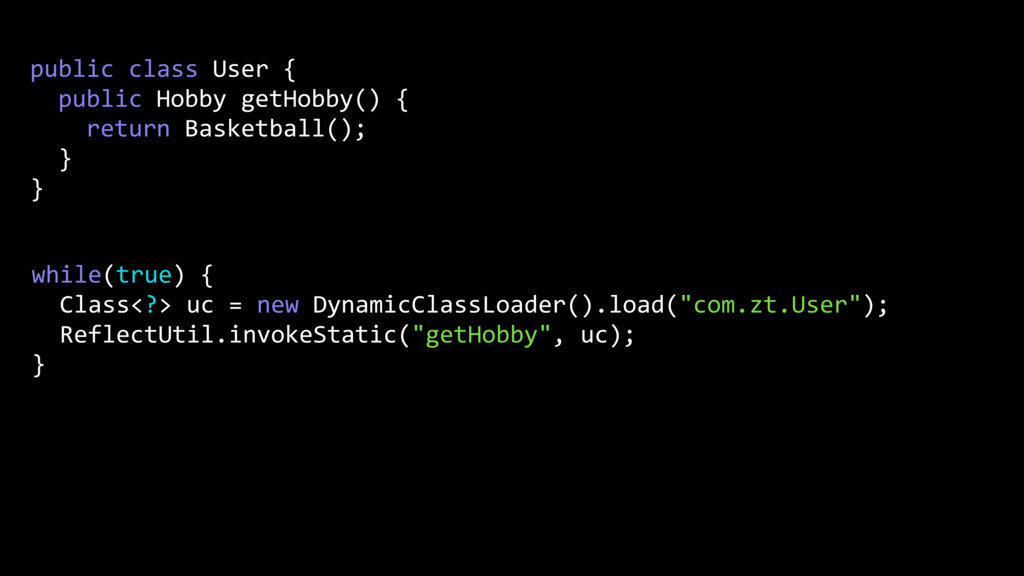 while(true) { Class<?> uc = new DynamicClassLoa...