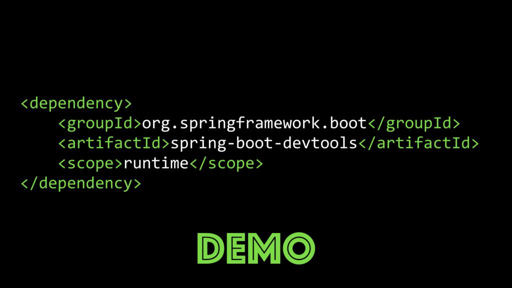 <dependency> <groupId>org.springframework.boot<...