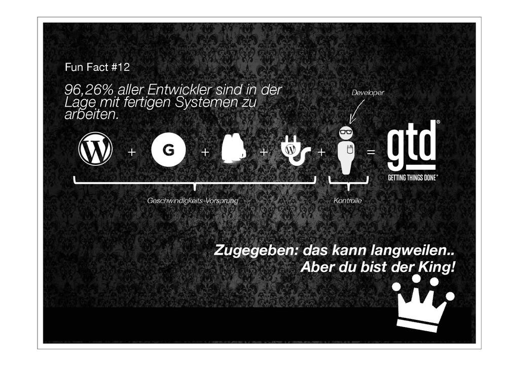+ + + = Fun Fact #12 96,26% aller Entwickl...