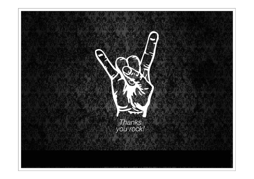Thanks you rock!