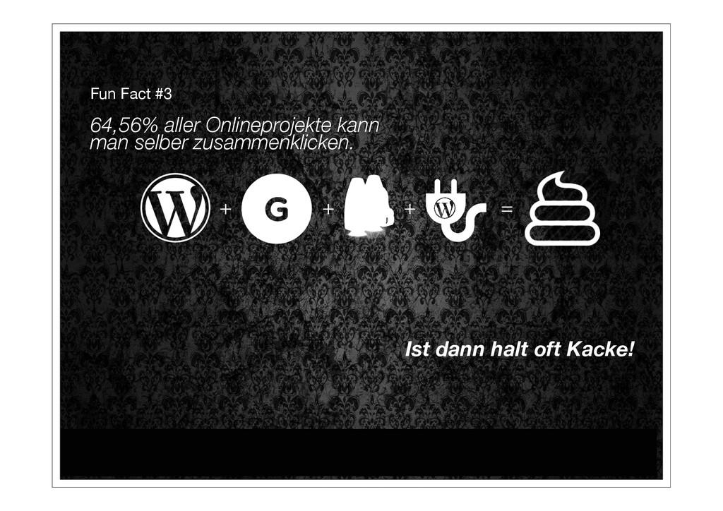 + + + = Fun Fact #3 64,56% aller Onlinepro...