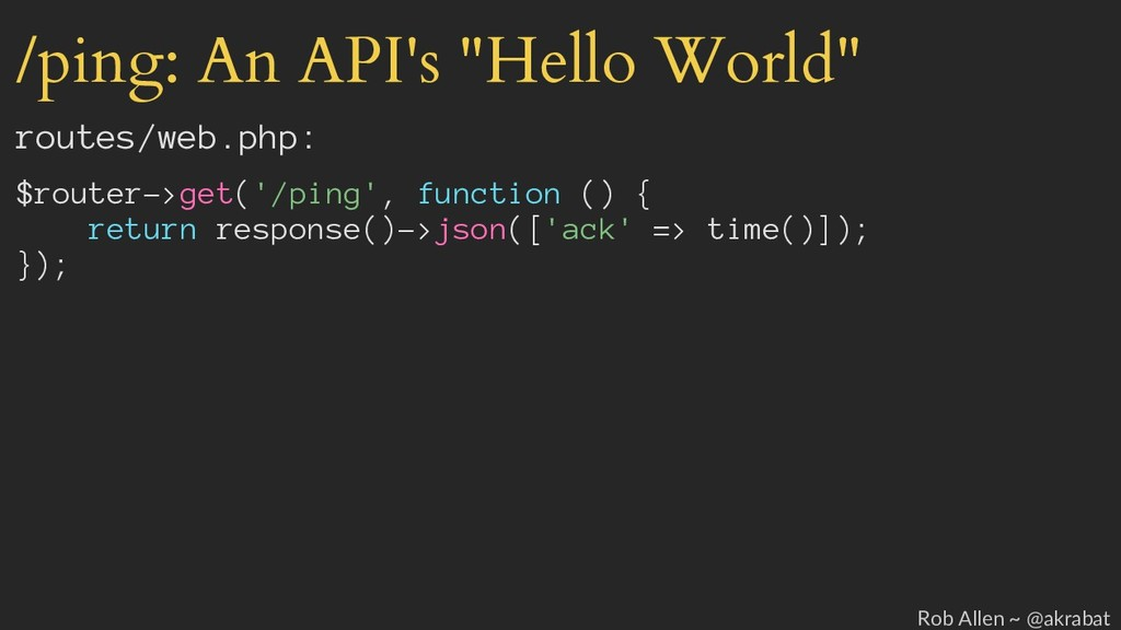 """/ping: An API's """"Hello World"""" routes/web.php: $..."""