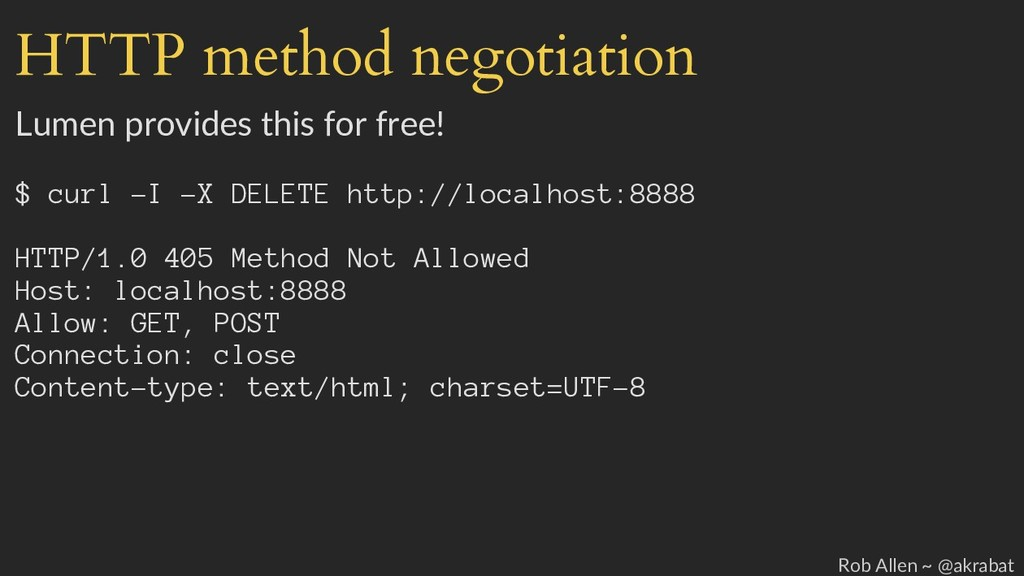 HTTP method negotiation Lumen provides this for...