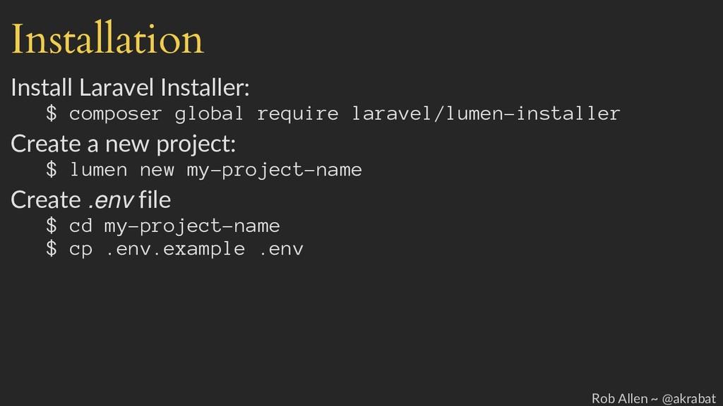 Installation Install Laravel Installer: $ compo...