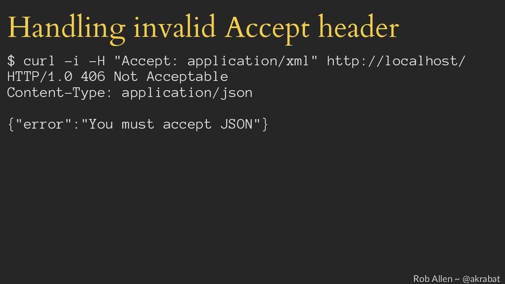 "Handling invalid Accept header $ curl -i -H ""Ac..."
