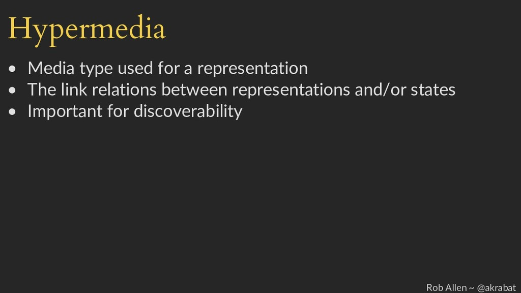 Hypermedia • Media type used for a representati...