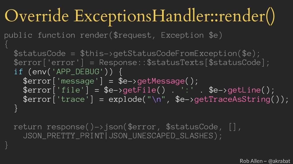 Override ExceptionsHandler::render() public fun...
