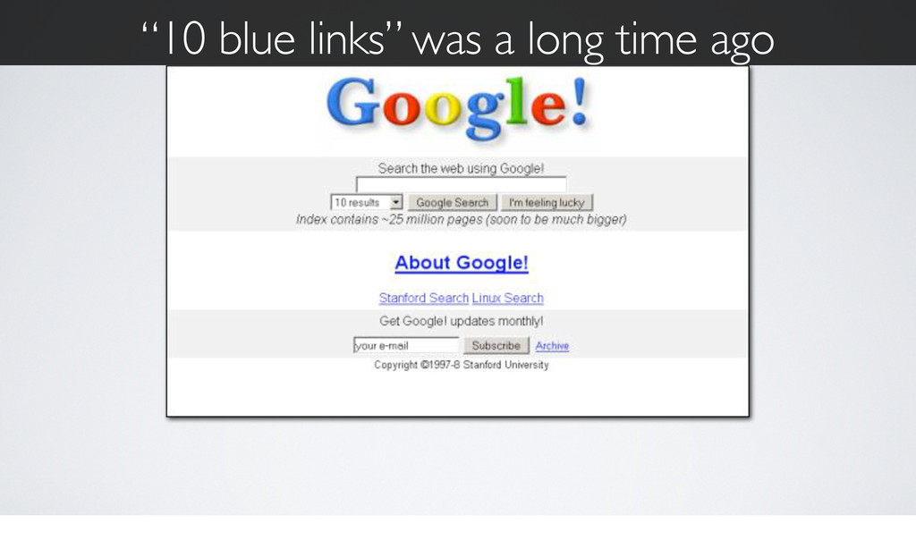 """10 blue links"" was a long time ago"