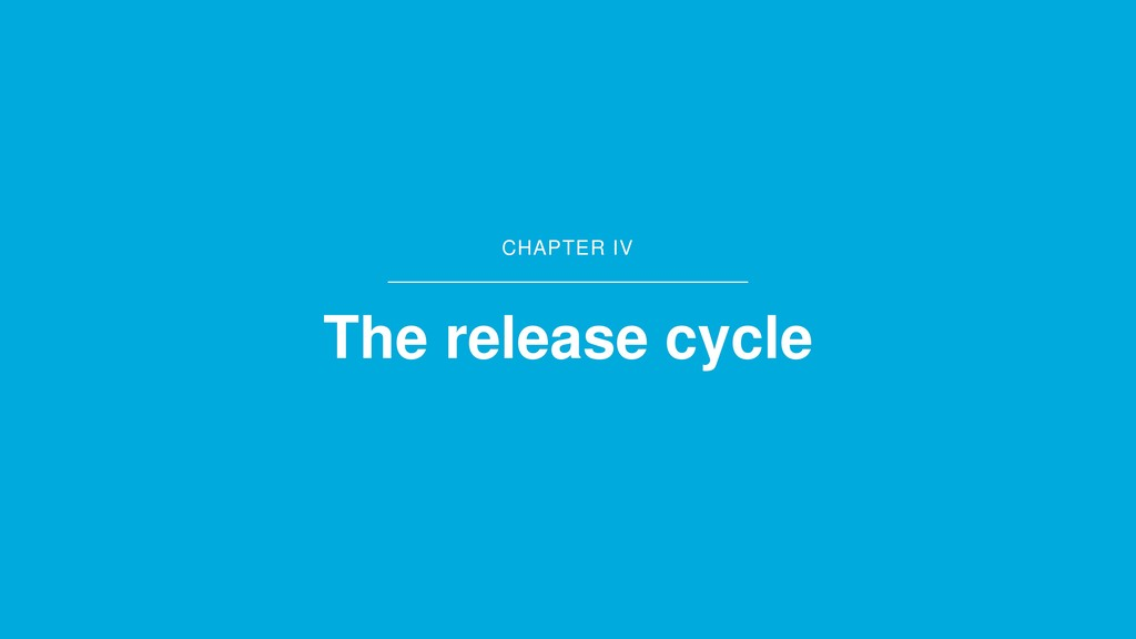 CHAPTER IV The release cycle