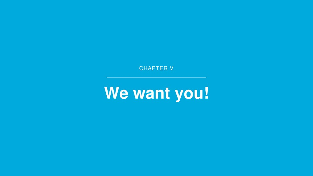 CHAPTER V We want you!